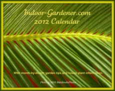 Indoor Gardener.com's 2012 Calendar available now!